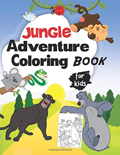 Jungle Adventure Coloring Book For Kids: Fun animals colouring pages inky for Boys , Girls , toddlers preschoolers children ages 2-4 4-8  work(color activity books)