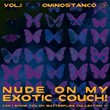 Nude on My Exotic Couch - Vol 1