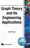 Graph Theory and Its Engineering Applications (ADVANCED SERIES IN ELECTRICAL AND COMPUTER ENGINEERING)