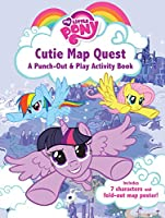 My Little Pony: Cutie Map Quest: Punch Out and Play Activity Book