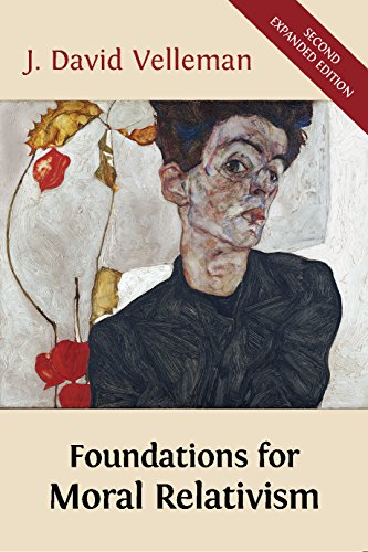 Foundations for Moral Relativism: Second Expanded Edition