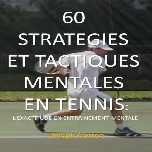 Couverture de 60 Strategies et Tactiques Mentales en Tennis [60 Mental Strategies and Tactics in Tennis]