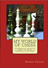 My World of Chess: Adventures in Collecting Chess Sets with a Discussion of the Origin and Moves of the Game (English Edition)