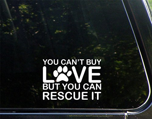 Diamond Graphics You Can't Buy Love But You Can Rescue It (5' X 4') Die Cut Decal Bumper Sticker for Windows, Cars, Trucks, Laptops, Etc