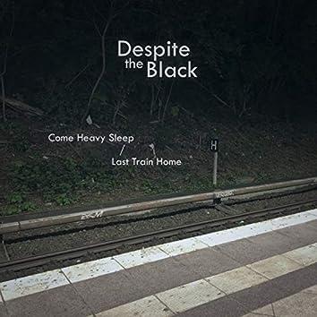 Come Heavy Sleep / Last Train Home