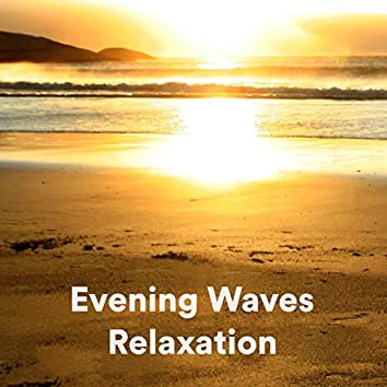 Evening Waves Relaxation