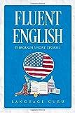 Fluent English through Short Stories