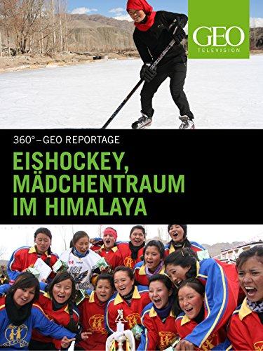 Eishockey, Mädchentraum im Himalaya