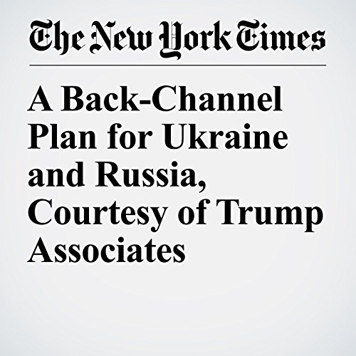 A Back-Channel Plan for Ukraine and Russia, Courtesy of Trump Associates copertina