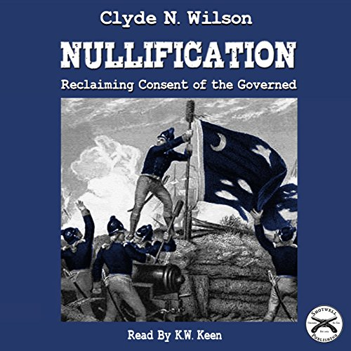 Nullification: Reclaiming Consent of the Governed audiobook cover art
