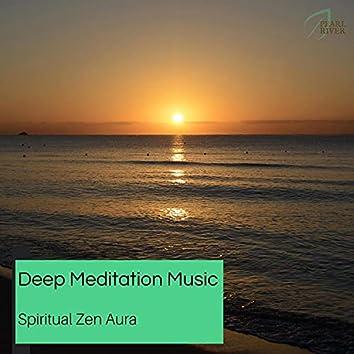 Deep Meditation Music - Spiritual Zen Aura