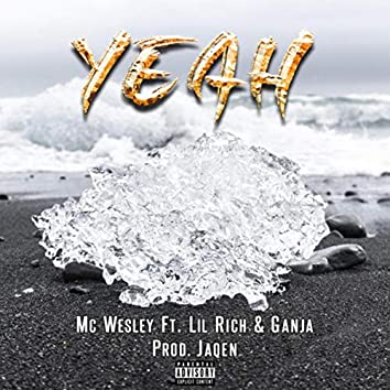 Yeah (feat. MC Wesley, Frz Ricch & Ganja)