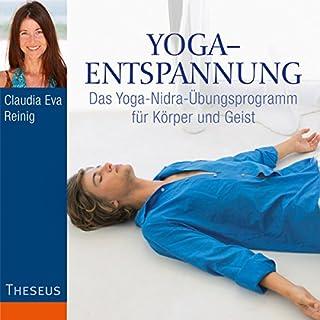 Yoga-Entspannung     Das Yoga-Nidra-Übungsprogramm für Körper und Geist              Autor:                                                                                                                                 Claudia Eva Reinig                               Sprecher:                                                                                                                                 Claudia Eva Reinig                      Spieldauer: 1 Std. und 3 Min.     28 Bewertungen     Gesamt 4,5