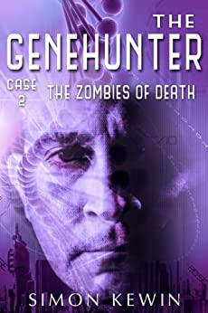 The Zombies Of Death: The Genehunter, Case 2 by [Simon Kewin]