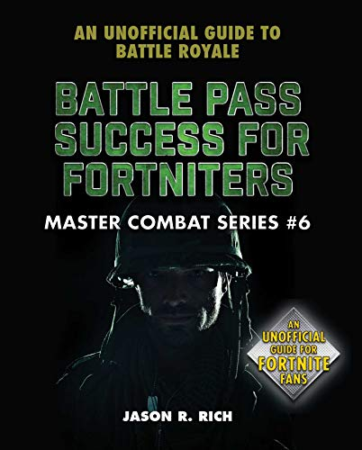 Battle Pass Success for Fortniters: An Unofficial Guide to Battle Royale (Master Combat Book 6) (English Edition)