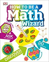 How to Be a Math Wizard Front Cover