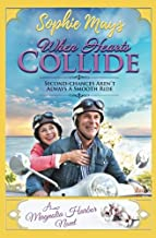 When Hearts Collide: Contemporary Christian Romance (An Inspirational Romance About Having Faith in Second-Chances)