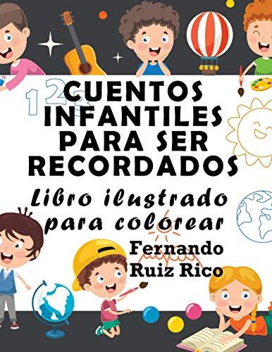 Cuentos infantiles para ser recordados: Libro ilustrado para colorear (Gran tamaño 21,5 x 28 cm. - Emociones, valores, positividad y autoestima - LEER y COLOREAR)