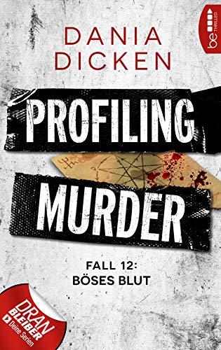 Buchseite und Rezensionen zu 'Profiling Murder - Fall 12: Böses Blut' von Dania Dicken