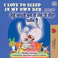 I Love to Sleep in My Own Bed (English Punjabi Bilingual Book for Kids): Punjabi Gurmukhi India (English Punjabi Bilingual Collection - India)