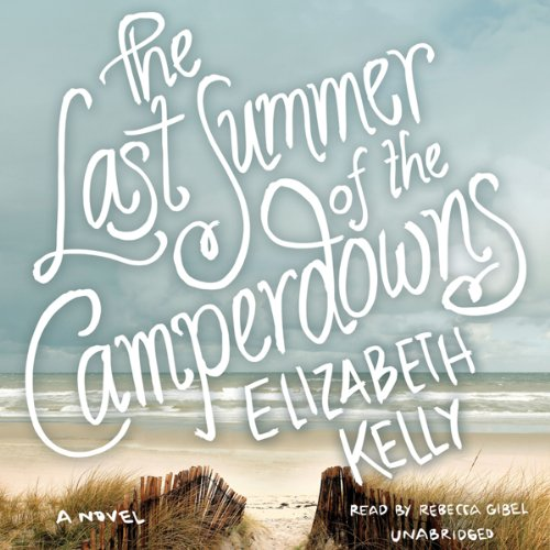 The Last Summer of the Camperdowns audiobook cover art