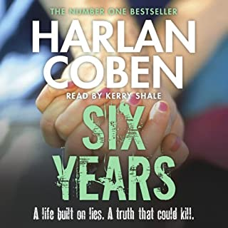 Six Years                   By:                                                                                                                                 Harlan Coben                               Narrated by:                                                                                                                                 Kerry Shale                      Length: 9 hrs and 16 mins     98 ratings     Overall 4.2