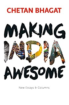 Making India Awesome by [Chetan Bhagat]