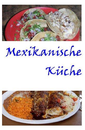 Mexikanische Küche --- Lexikon (German Edition)