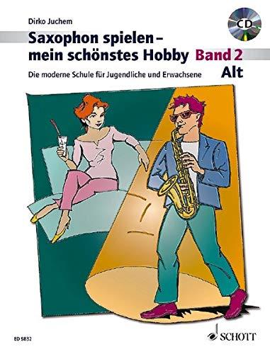 Alt-Saxophon spielen - mein schönstes Hobby - Band 2: Die moderne Schule für Jugendliche und Erwachsene. Band 2. Alt-Saxophon. Ausgabe mit CD.