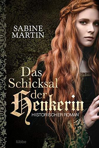 Das Schicksal der Henkerin: Historischer Roman