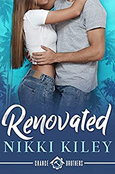 Renovated: A Workplace Romance: A Chance Brothers Series Book 1 by [Nikki  Kiley]