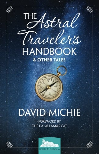 The Astral Traveler's Handbook & Other Tales (Bedtime Buddha)