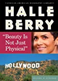 """Halle Berry: """"Beauty Is Not Just Physical"""" (African-American Biographies (Enslow))"""