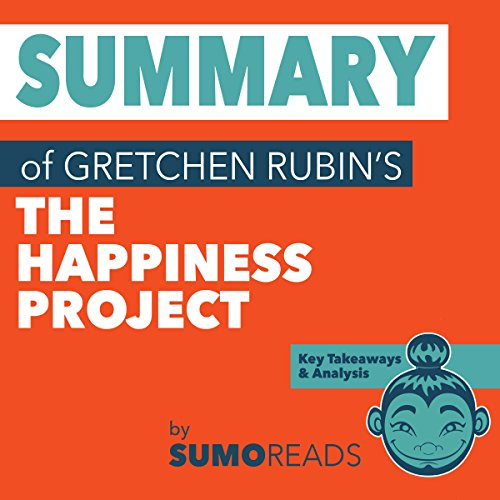 Summary of Gretchen Rubin's The Happiness Project audiobook cover art