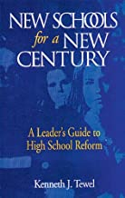 New Schools for a New Century: A Leader's Guide to High School Reform (St Lucie)