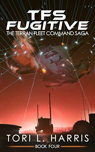 Book: TFS Fugitive - The Terran Fleet Command Saga – Book 4 by Tori L. Harris