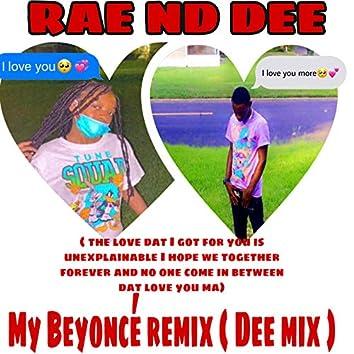 RAE ND DEE MY BEYONCE ( DEE MIX )
