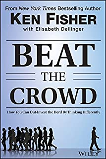 Beat the Crowd: How You Can Out–Invest the Herd by Thinking Differently