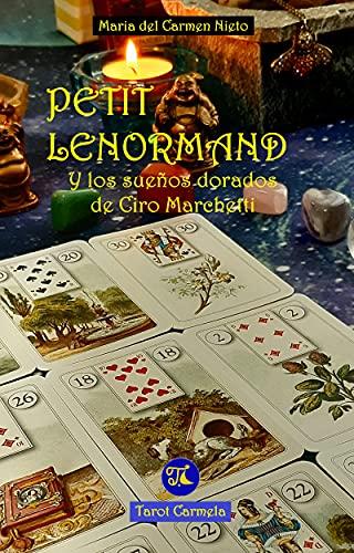 PETIT LENORMAND: Y los sueños dorados de Ciro Marchetti (Spanish Edition)