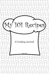 My 101 Recipes: A Cooking Journal (My Journals) Paperback