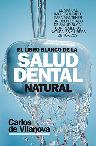 El libro blanco de la salud dental natural