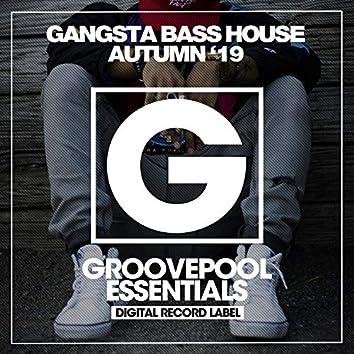 Gangsta Bass House '19