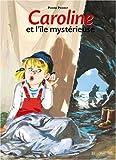 Caroline, Tome 23 - Caroline et l'île mystérieuse