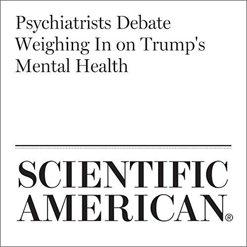 Psychiatrists Debate Weighing In on Trump's Mental Health audiobook cover art