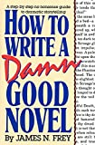 How to Write a Damn Good Novel cover