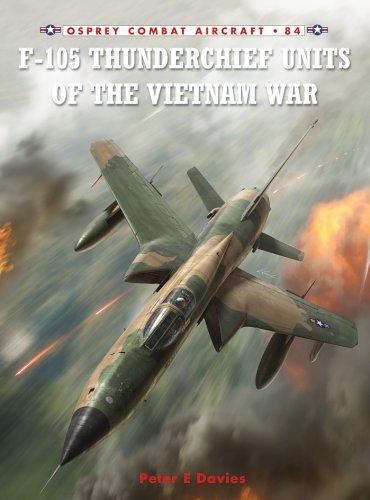 F-105 Thunderchief Units of the Vietnam War (Combat Aircraft Book 84) (English Edition)