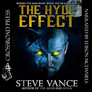 The Hyde Effect                   By:                                                                                                                                 Steve Vance                               Narrated by:                                                                                                                                 Edison McDaniels                      Length: 14 hrs and 13 mins     31 ratings     Overall 4.5