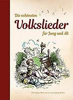 Die schoensten Volkslieder fuer Jung und Alt: mit farbigen Illustrationen von Ludwig Richter