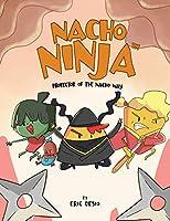 Nacho Ninja - Protector of the Nacho Way: kids ninja books / kids ninja books set