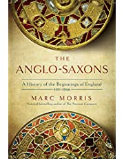 The Anglo-Saxons: The Making of England: 410-1066: A History of the Beginnings of England: 400 - 1066